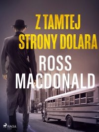 Z tamtej strony dolara - Ross Macdonald - ebook