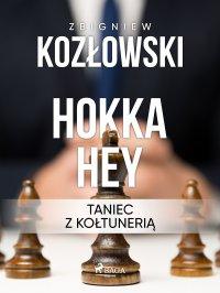 Hokka hey - taniec z kołtunerią - Zbigniew Kozłowski - ebook