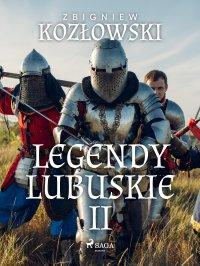 Legendy lubuskie II - Zbigniew Kozłowski - ebook