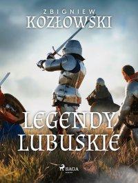 Legendy lubuskie - Zbigniew Kozłowski - ebook
