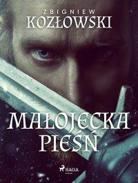 Małojecka pieśń - Zbigniew Kozłowski - ebook