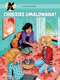 K jak Klara 21. Chodzisz umalowana? - Line Kyed Knudsen - ebook
