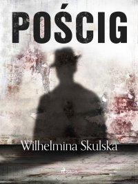 Pościg - Wilhelmina Skulska - ebook