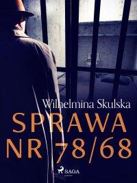 Sprawa nr 78/68 - Wilhelmina Skulska - ebook