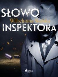 Słowo inspektora - Wilhelmina Skulska - ebook