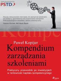 Kompendium zarządzania szkoleniami - Paweł Kopijer - ebook