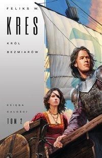 Król Bezmiarów - Feliks W. Kres - ebook