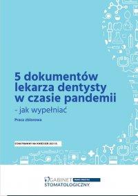 5 dokumentów lekarza dentysty w czasie pandemii - jak wypełniać - praca zbiorowa - ebook