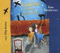 Łukasz i kostur czarownicy - Piotr Patykiewicz - audiobook