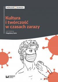 Kultura i twórczość w czasach zarazy. Doświadczenie pandemii a aktywność artystyczna z punktu widzenia twórcy i odbiorcy - Magdalena Sasin - ebook