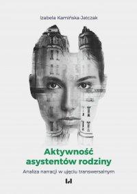 Aktywność asystentów rodziny. Analiza narracji w ujęciu transwersalnym - Izabela Kamińska-Jatczak - ebook