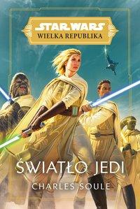 Star Wars Wielka Republika. Światło Jedi - Charles Soule - ebook