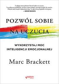 Pozwól sobie na uczucia. Wykorzystaj moc inteligencji emocjonalnej - Marc Brackett - ebook