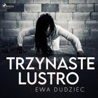Trzynaste lustro - Ewa Dudziec - audiobook