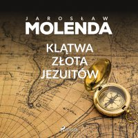 Klątwa złota jezuitów - Jarosław Molenda - audiobook