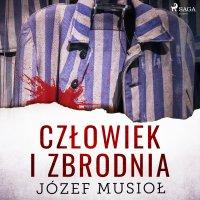 Człowiek i zbrodnia - Józef Musiol - audiobook