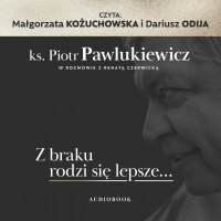 Z braku rodzi się lepsze... - Renata Czerwicka - audiobook