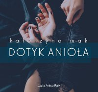 Dotyk anioła - Katarzyna Mak - audiobook