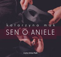 Sen o aniele - Katarzyna Mak - audiobook