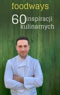 Foodways 60 inspiracji kulinarnych - Sebastian Twaróg - ebook