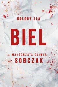 Kolory zła. Biel. Tom 3 - Małgorzata Oliwia Sobczak - ebook