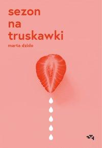 Sezon na truskawki - Marta Dzido - ebook