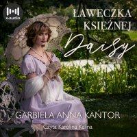 Ławeczka Księżnej Daisy - Gabriela Anna Kańtor - audiobook