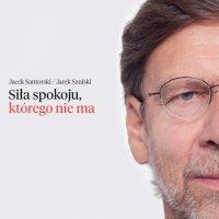Siła spokoju - Jarek Szulski - ebook