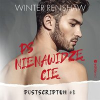 PS Nienawidzę cię. Postscriptum #1 - Winter Renshaw - audiobook