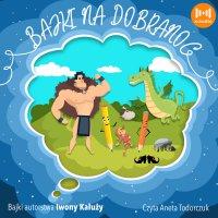 Bajki na dobranoc - Iwona Kałuża - audiobook