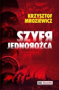 Szyfr jednorożca - Krzysztof Mroziewicz - ebook
