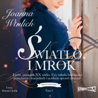 Trylogia lwowska. Tom 2. Światło i mrok - Joanna Wtulich - audiobook
