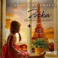 Zośka. Tom 2. Przepustka do szczęścia - Anna Stryjewska - audiobook
