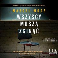 Wszyscy muszą zginąć - Marcel Moss - audiobook