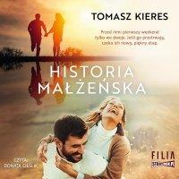 Historia małżeńska - Tomasz Kieres - audiobook