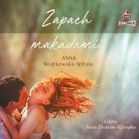 Zapach makadamii - Anna Wojtkowska-Witala - audiobook