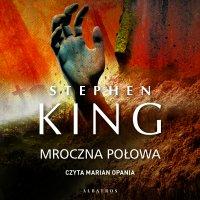 Mroczna Połowa - Stephen King - audiobook