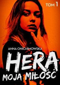 Hera moja miłość - Anna Onichimowska - ebook