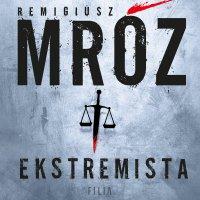 Ekstremista - Remigiusz Mróz - audiobook