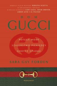 Gucci. Potęga mody, szaleństwo pieniędzy, gorycz upadku - Sara Gay Forden - ebook