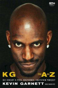 Kevin Garnett. Od A do Z. Bez cenzury o życiu, koszykówce i wszystkim pomiędzy - Kevin Garnett - ebook