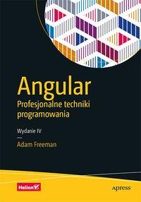 Angular. Profesjonalne techniki programowania. Wydanie IV - Adam Freeman - ebook