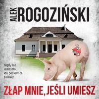Złap mnie, jeśli umiesz - Alek Rogoziński - audiobook