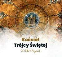 Kościół Trójcy Świętej - ks. Robert Woźniak - audiobook