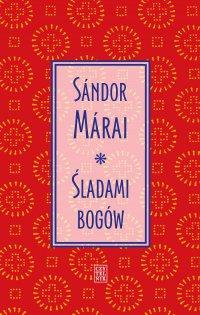 Śladami bogów - Sandor Marai - ebook