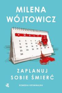 Zaplanuj sobie śmierć - Milena Wójtowicz - ebook