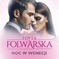 Noc w Wenecji - Edyta Folwarska - audiobook