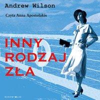 Inny rodzaj zła - Andrew Wilson - audiobook