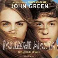 Papierowe miasta - John Green - audiobook