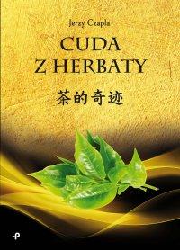 Cuda z herbaty - Jerzy Czapla - ebook